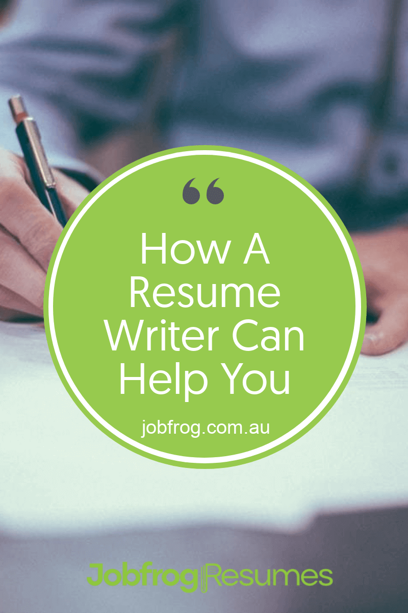 How A Resume Writer Can Help You