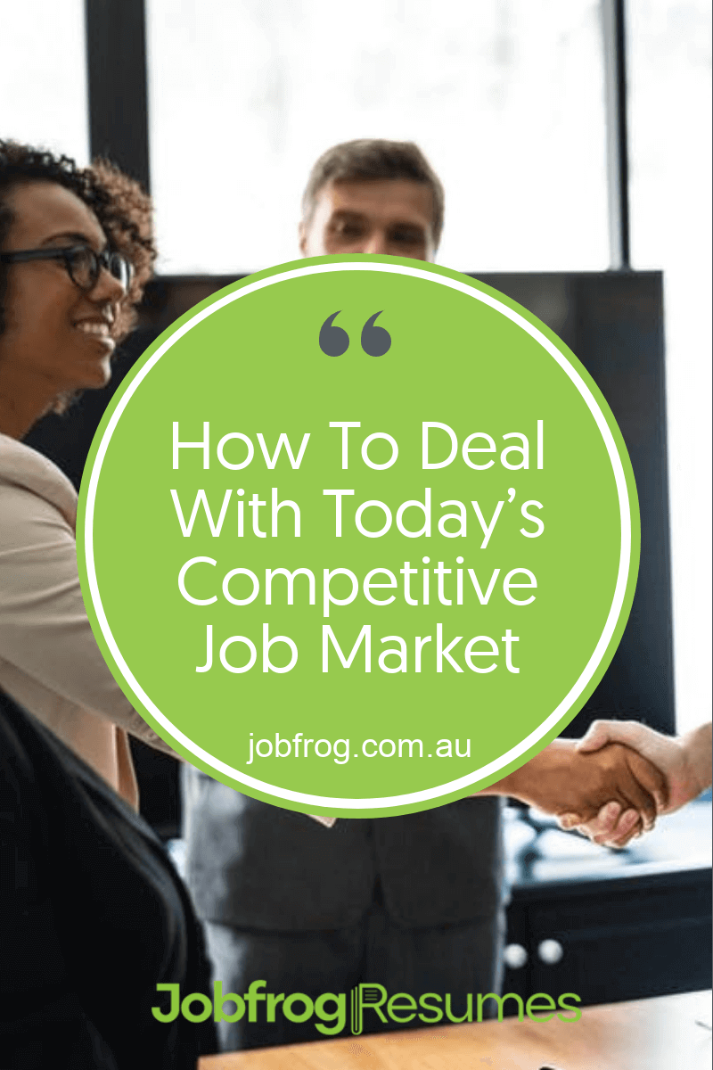 How To Deal With Todays Competitive Job Market