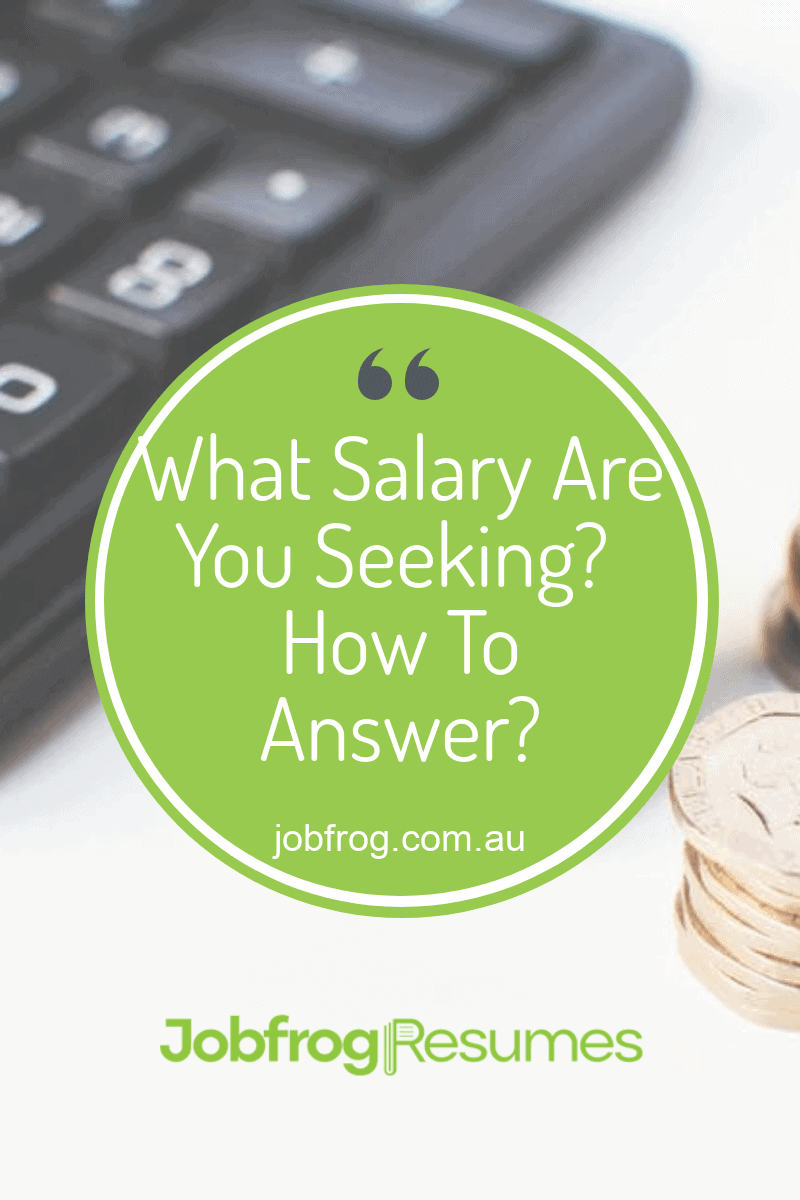 What Salary Are You Seeking How To Answer