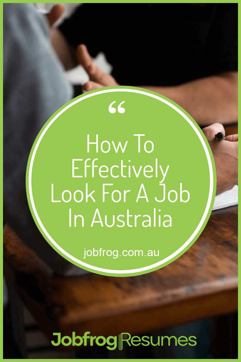How To Effectively Look For A Job In Australia