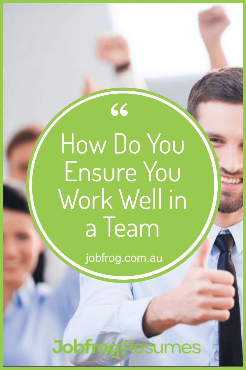 How Do You Ensure You Work Well in a Team