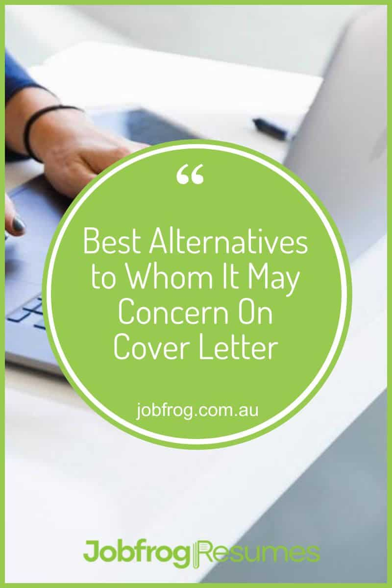 Best Alternatives to Whom It May Concern On Cover Letter